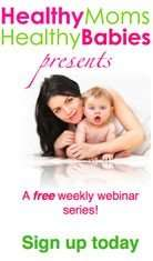 Healthy Moms Healthy Babies Weekly Webinar