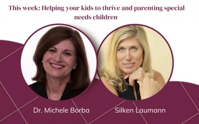 Show 11   September 25, 2021   Dr. Michele Borba: Building a Thriving Child   Silken Laumann: Parenting an Autistic Child